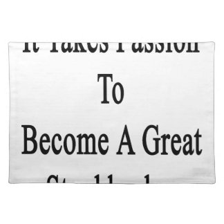 It Takes Passion To Become A Great Stockbroker Placemat