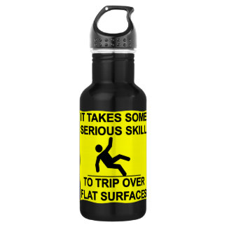 It Takes Serious Skill To Trip Over Flat Surfaces Stainless Steel Water Bottle