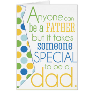 It Takes Someone Special to be A Dad Card
