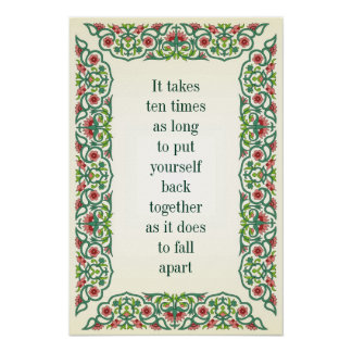 It takes ten times as long to put yourself back poster