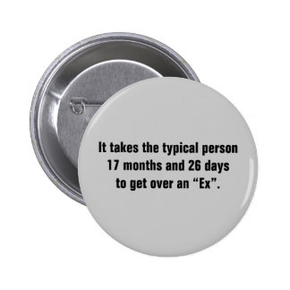 It Takes The Typical Person 17 Months And … Pinback Button