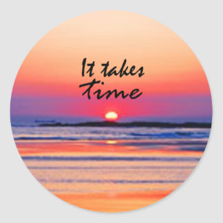 It Takes Time Classic Round Sticker