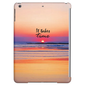 It Takes Time iPad Air Cover