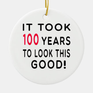 It Took 100 Years Birthday Designs Double-Sided Ceramic Round Christmas Ornament