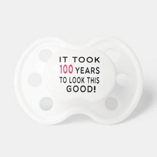 It Took 100 Years Birthday Designs BooginHead Pacifier