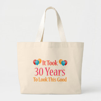 It Took 30 Years to Look This Good Large Tote Bag