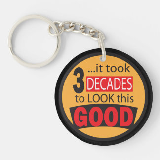 It Took 3 Decades to Look this Good Double-Sided Round Acrylic Keychain