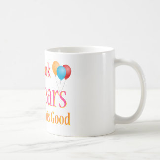 It Took 40 Years To Look This Good Coffee Mug