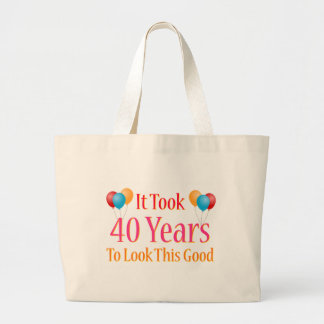 It Took 40 Years To Look This Good Large Tote Bag