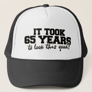 It Took 65 Years To Look This Good 65th Birthday Trucker Hat