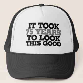 It took 75 years to look this good trucker hat