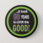 "It Took 90 Years to Look this Good - 90th Button<br><div class=""desc"">90th Birthday Button. Made with high resolution vector and/or digital graphics for a professional print. NOTE: (THIS IS A PRINT. All zazzle product designs are &quot;prints&quot; unless otherwise stated under &quot;About This Product&quot; area) The design will be printed EXACTLY like you see it on the screen and on the product......</div>"