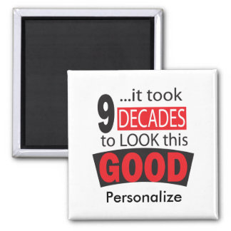 It Took 9 Decades to Look this Good  90th Birthday 2 Inch Square Magnet