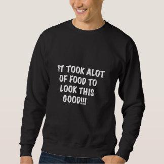 It Took Alot of Food Sweatshirt
