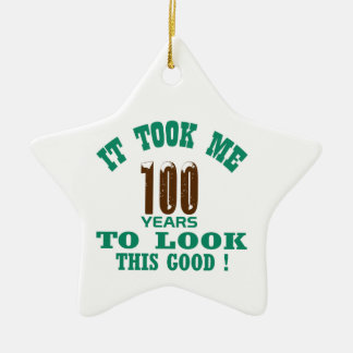It took me 100 years to look this good ! ceramic star ornament