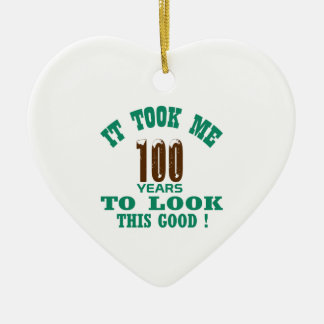 It took me 100 years to look this good ! ceramic heart ornament