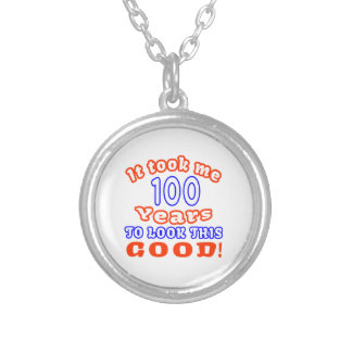 It Took Me 100 Years To Look This Good Round Pendant Necklace