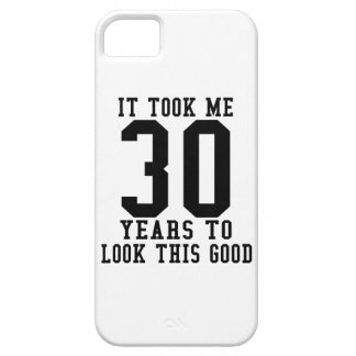 It Took me 30 years to look this good iPhone 5 Cover