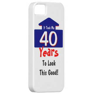 It Took Me 40 Years To Look This Good Funny iPhone 5 Covers