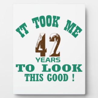 It took me 42 years to look this good ! photo plaque
