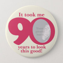 It took me 90 years ladies birthday button/badge pinback button