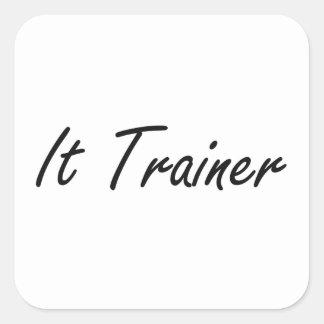 It Trainer Artistic Job Design Square Sticker