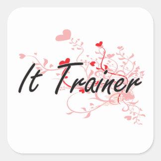 It Trainer Artistic Job Design with Hearts Square Sticker