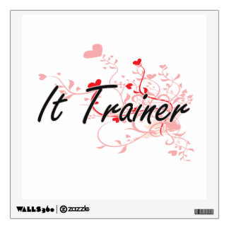 It Trainer Artistic Job Design with Hearts Wall Decals