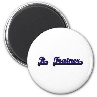 It Trainer Classic Job Design 2 Inch Round Magnet