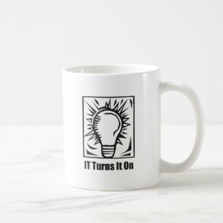 IT Turns It On Coffee Mug
