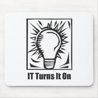 IT Turns It On Mouse Pad