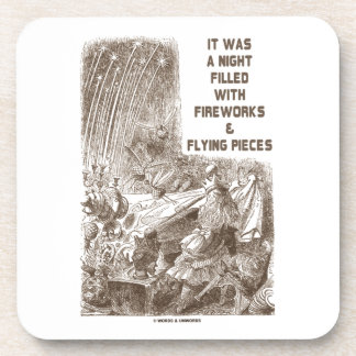 It Was A Night Filled With Fireworks Flying Pieces Drink Coaster