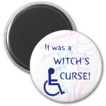 It Was A Witch's Curse: Disability Fridge Magnets