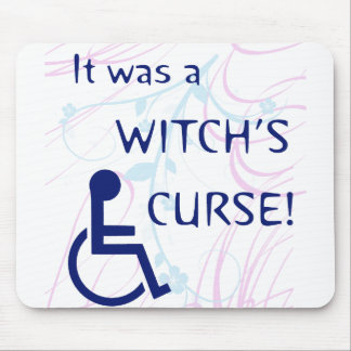 It Was A Witch's Curse: Disability Mouse Pad