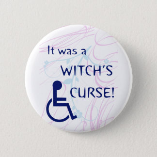 It Was A Witch's Curse: Disability Pinback Button