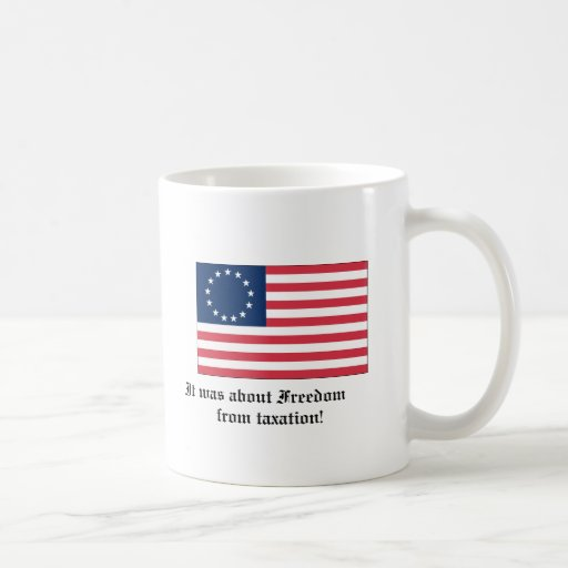 It was about Freedom from taxation Coffee Mug