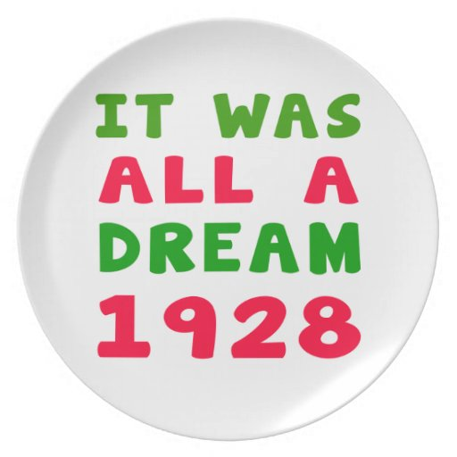 It was all a dream 1928 plate