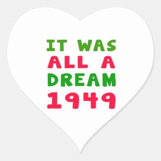 It was all a dream 1949 heart sticker