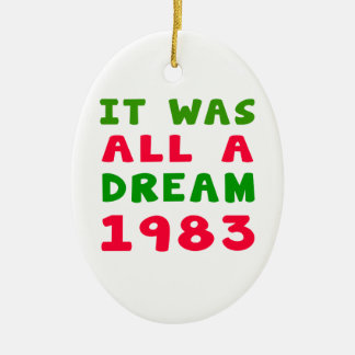 It was all a dream 1983 ornaments