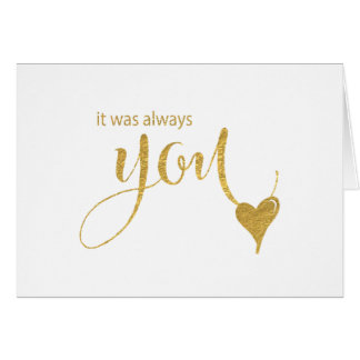It Was Always You - Gold-Effect Lettering Wedding Stationery Note Card