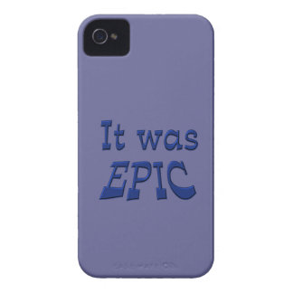 It Was Epic - Blue Background iPhone 4 Cases