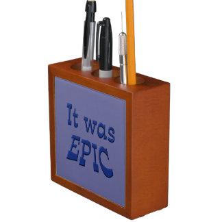 It Was Epic - Blue Background Pencil/Pen Holder