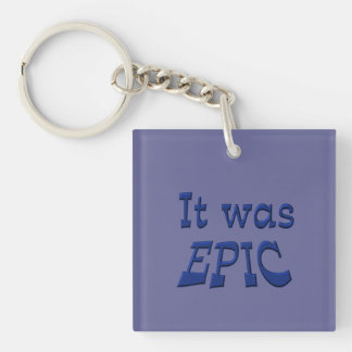 It Was Epic - Blue Background Double-Sided Square Acrylic Keychain