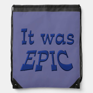 It Was Epic - Blue Background Drawstring Backpack