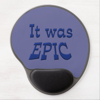 It Was Epic - Blue Background Gel Mouse Mat