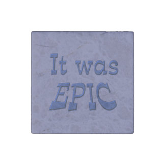 It Was Epic - Blue Background Stone Magnet