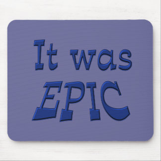 It Was Epic - Blue Background Mouse Pads