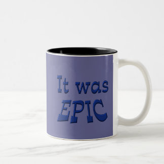 It Was Epic - Blue Background Coffee Mugs