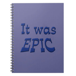 It Was Epic - Blue Background Spiral Note Book