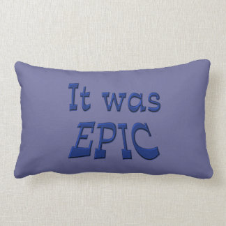 It Was Epic - Blue Background Throw Pillows